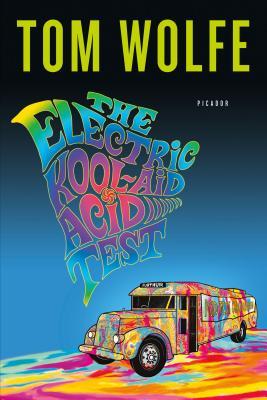 The Electric Kool-Aid Acid Test By Wolfe, Tom