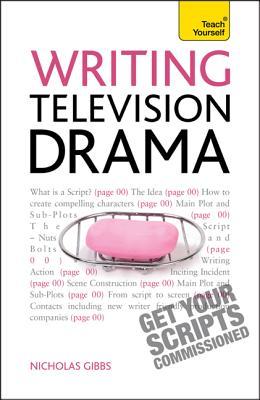 Writing Television Drama By Gibbs, Nicholas